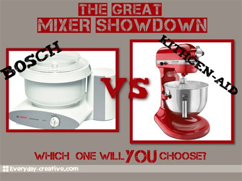 Kitchenaid Vs Bosch Bosch Vs Kitchenaid The Great Mixer Showdown Updated