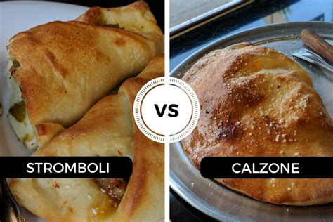 a stromboli stromboli vs calzone the differences and similarities