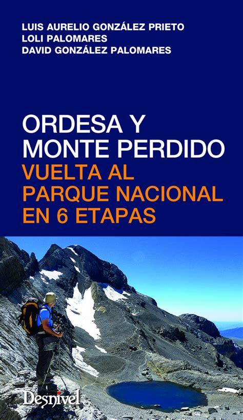 libro monteperdido librer 237 a desnivel noticias conoce el parque nacional de ordesa y monte perdido en 6 etapas