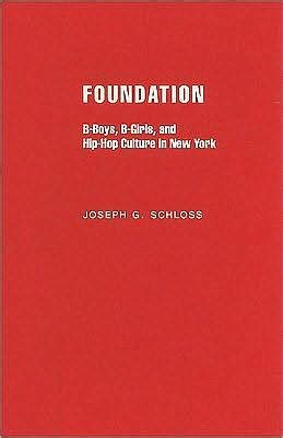 foundation b boys b girls and foundation b boys b girls and hip hop culture in new york by joseph g schloss 9780199715312
