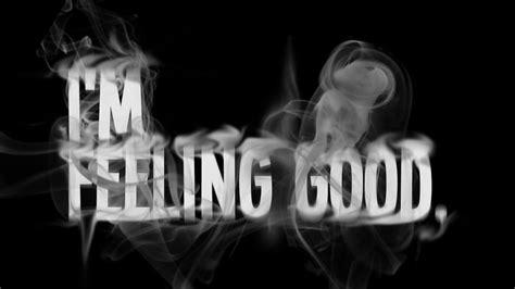 feeling good feelinggood