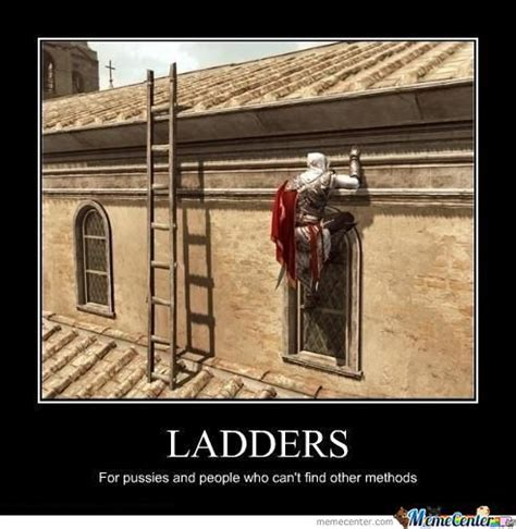 Ladder Meme - ladders by easyonme meme center