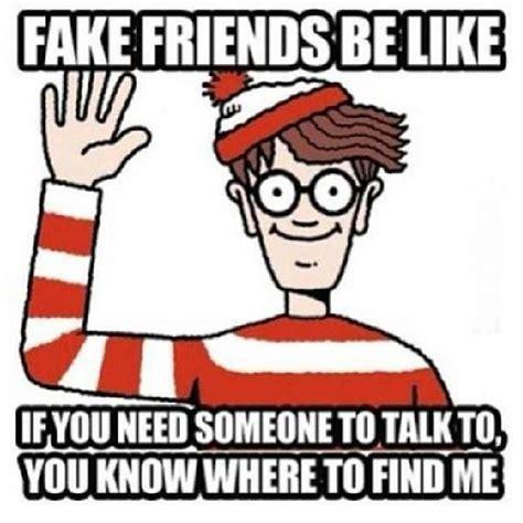 False Quotes Meme - best 25 fake friends meme ideas on pinterest fake
