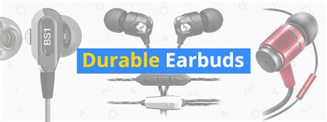 best earbuds durable most durable earbuds of 2018 lasting heavy duty