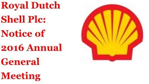 royal dutch shell plc royal dutch shell plc notice of 2016 annual general