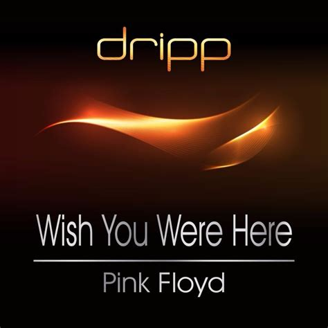 Wish You Were Here Oh Really by Pink Floyd Wish You Were Here Pink Floyd By
