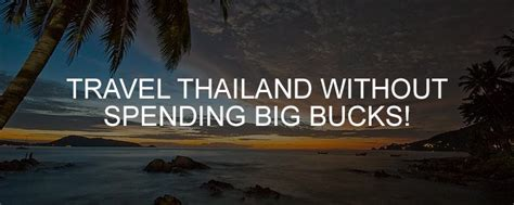 Spends The Big Bucks On New by Travel Thailand Without Spending Big Bucks