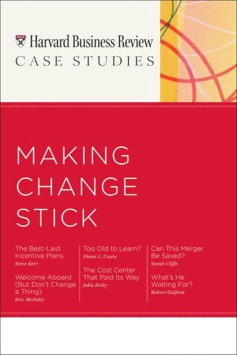 Harvard Mba Studies Free by Ebook Hbr Studies Change Stick Harvard
