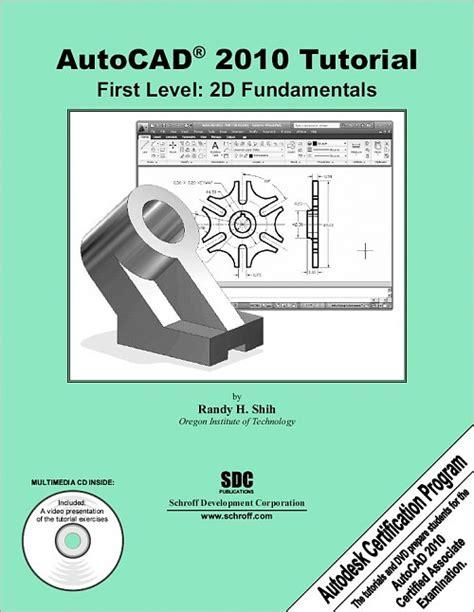 autocad tutorial book autocad 2010 tutorial first level 2d fundamentals book