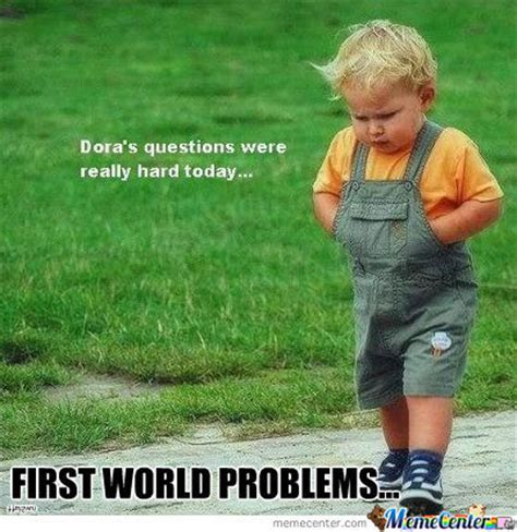 First World Meme - first world problems for kids by luv2laff meme center
