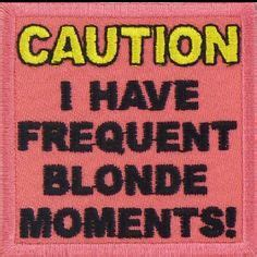 Blonde Moment Meme - ultimate blonde moment shithead pinterest blondes