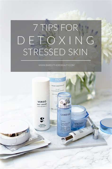 Detox Methods For by 7 Tips For Detoxing Stressed Skin Barely There