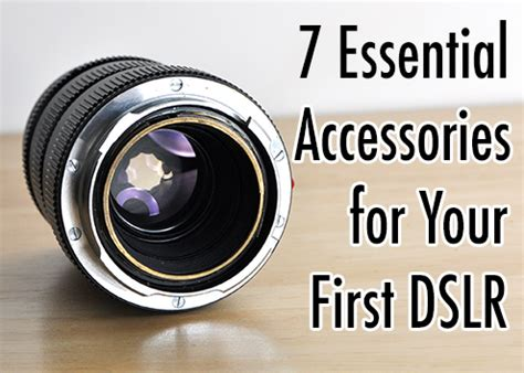 7 Essential Accessories Every Should by 7 Essential Accessories For Your Dslr Fotografia