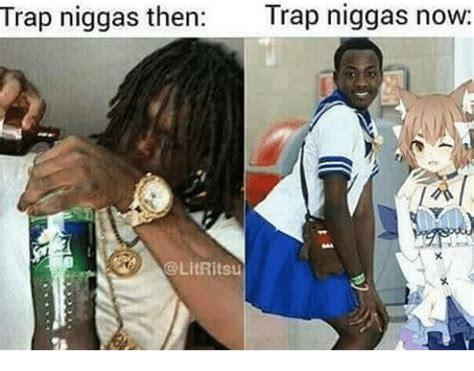 Yall Niggas Gay Meme - 25 best memes about trap niggas trap niggas memes