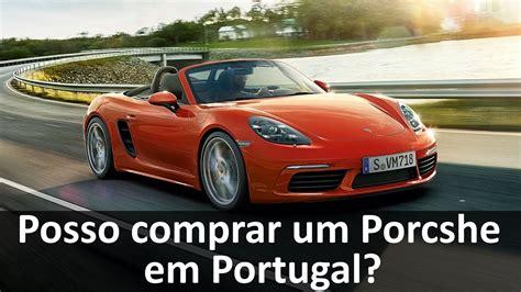comprar porche posso comprar um porsche em portugal