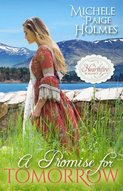 a promise for tomorrow a hearthfire scottish volume 2 books a promise for tomorrow by michele cover