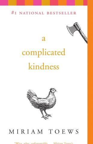 Book Review A Boy Of By Miriam Toews by A Complicated Kindness By Miriam Toews Books