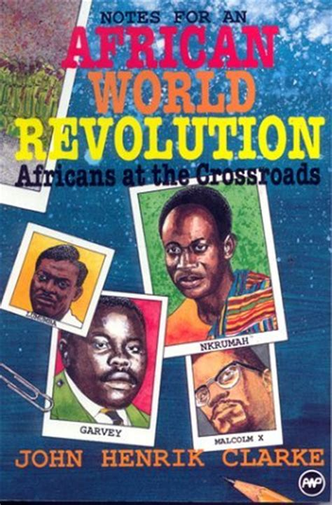 clarkes books africans at the crossroads african world revolution by