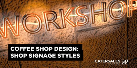 coffee shop signage design coffee shop design shop signage styles catersales
