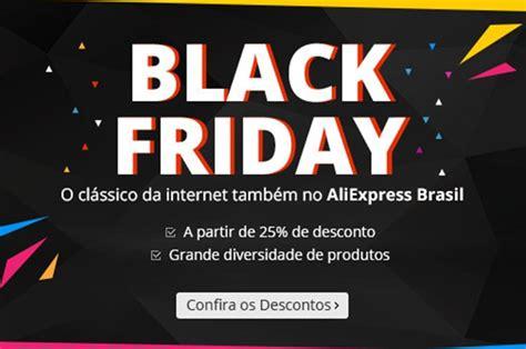 aliexpress black friday aliexpress participa pela primeira vez da black friday