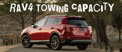 Toyota Rav4 Towing Capacity 2016 Toyota Rav4 Towing Capacity