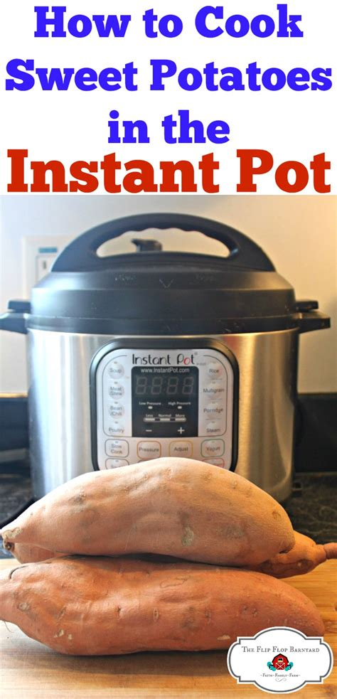 how to cook sweet potatoes in the instant pot the flip
