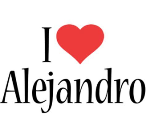 imagenes del nombre love nombres que combinen con alejandro primer y segundo nombre