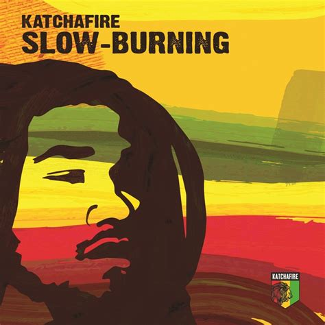 slow house music slow burning by katchafire on mp3 wav flac aiff alac at juno download