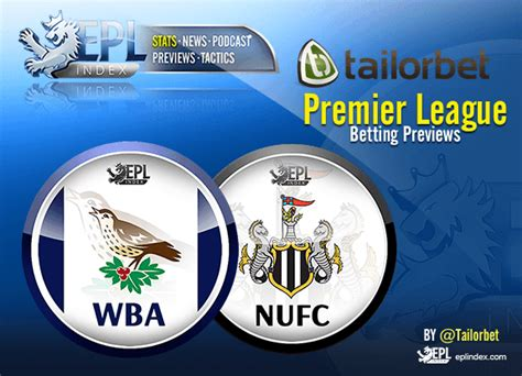 epl betting west brom v newcastle betting preview epl index
