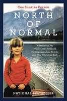 of normal a memoir of my wilderness childhood my family and how i survived both books of normal in all shops chapters indigo ca