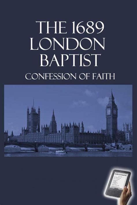 the baptist confession of faith of 1689 ebook