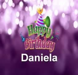 happy birthday daniela happy birthday