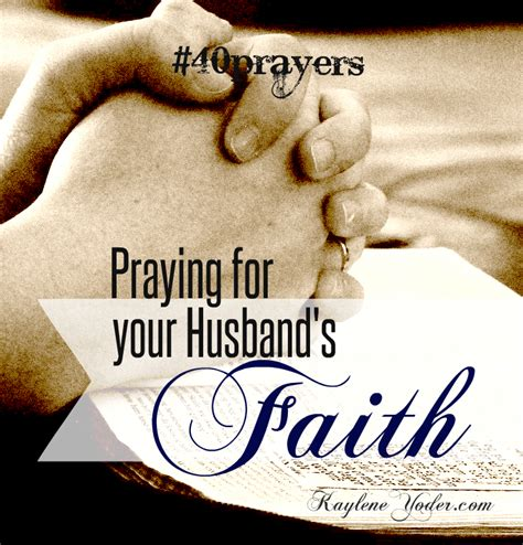 40 scripture based prayers to pray your husband the just prayers version of a s 40 day fasting and prayer journal books 40 prayers for my husband his faith kaylene yoder