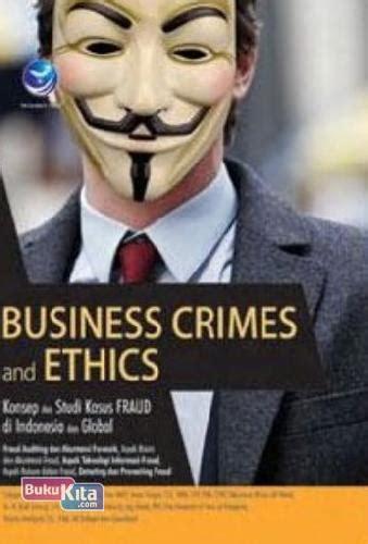 Buku Ethics bukukita business crimes and ethics konsep dan