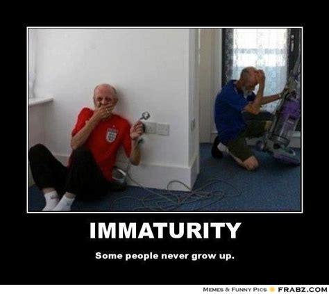Grow Up Meme - immaturity meme generator posterizer
