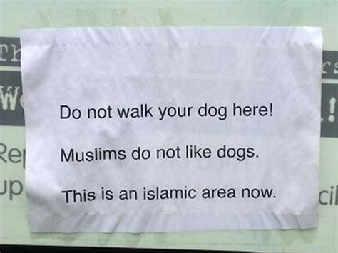 muslims dogs provocative islamic sign that says do not walk your here muslims don t like dogs