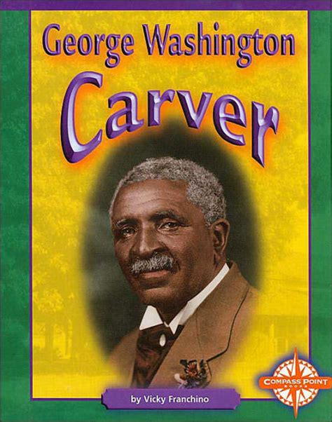 george washington biography sparknotes george washington carver compass point early biographies