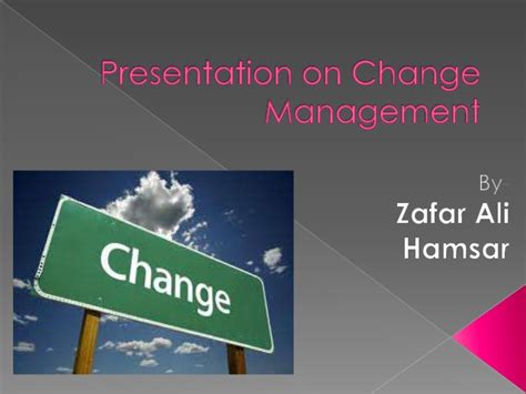 change management ppt by syed hami