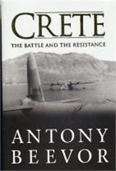 crete the battle and the resistance by antony beevor avaxhome book crete the battle and the resistance author antony beevor