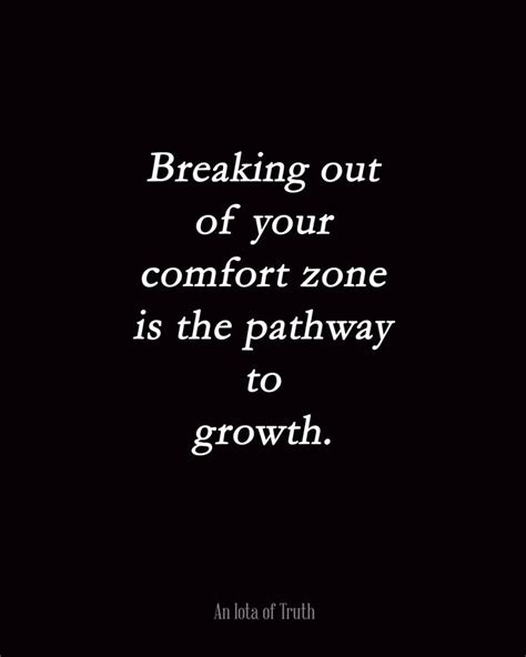 break out of your comfort zone breaking out of your comfort zone is the pathway to growth