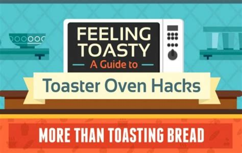 101 Things To Do With A Toaster Oven Toaster Oven Hacks 5 Easy Toaster Oven Recipes