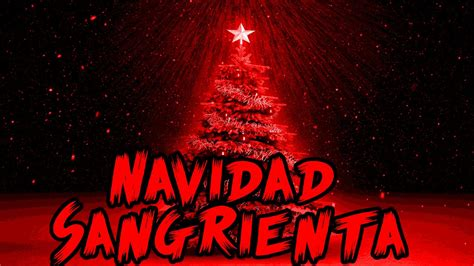 imagenes navidad terror relatos de terror navidad sangrienta youtube