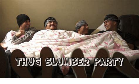 Slumber Party Meme - thus slumber party party meme on sizzle