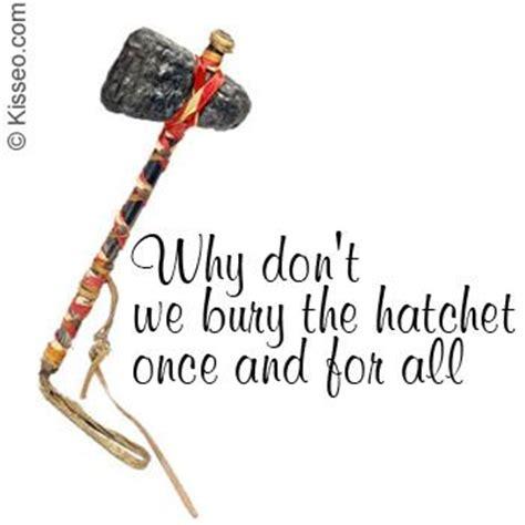 Bury The Hatchet bury the hatchet evil