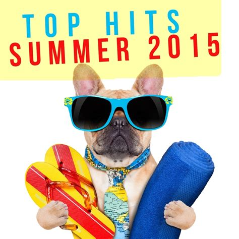 2015 top summer songs various top hits summer 2015 at juno download