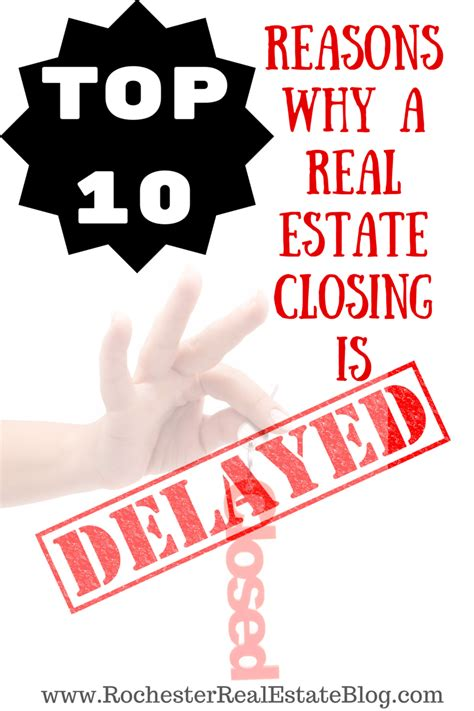 house closing top 10 reasons why a real estate closing is delayed