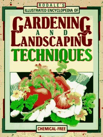 rodale s ultimate encyclopedia of organic gardening the indispensable green resource for every gardener books rodale s ultimate encyclopedia of organic gardening the