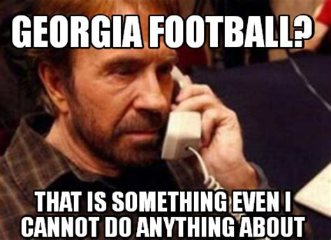 Georgia Memes - meme creator georgia football that is something even i cannot do anything about meme