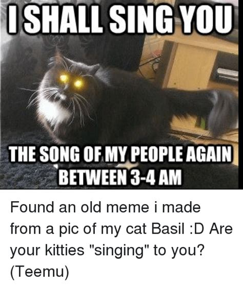 Song Of My People Meme - funny cats kitties meme and memes memes of 2016 on sizzle