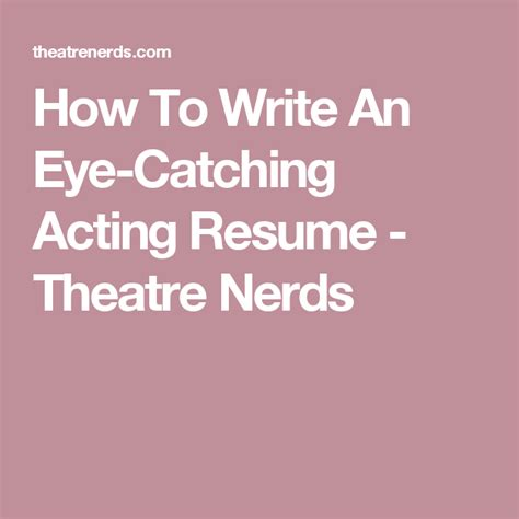 How To Write An Acting Resume by How To Write An Eye Catching Acting Resume Theatre Nerds